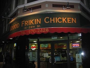 Now THAT's some good FRIGGIN Chicken! Good-frikin-chicken